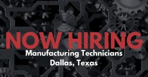 Manufacturing Technicians Dallas TX 1