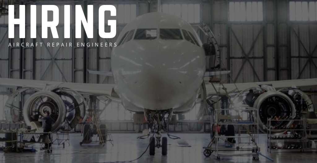 Aircraft Repair Engineers Jobs