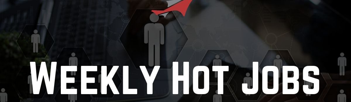 Weekly Hot Jobs List (October 21, 2019)