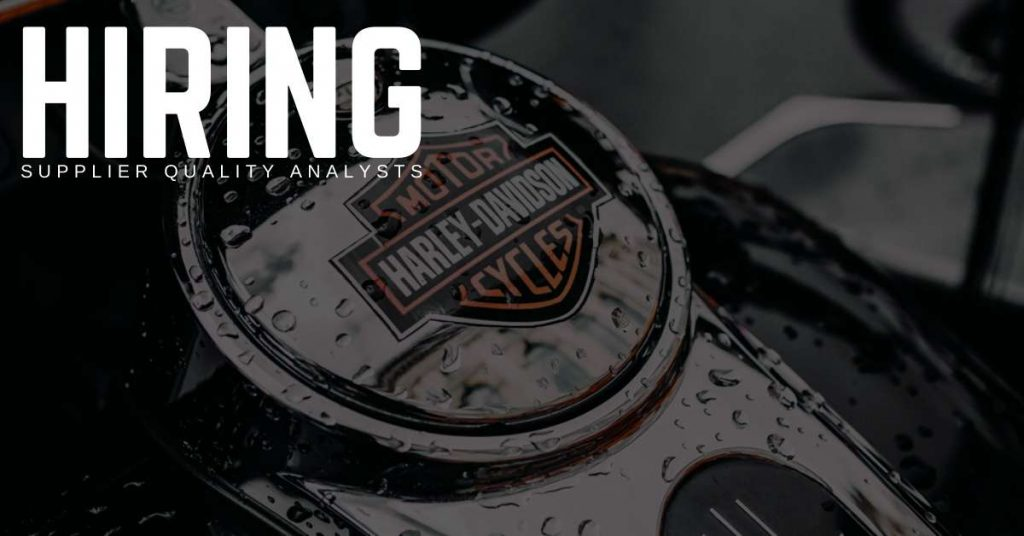 Supplier Quality Analysts Jobs in Indiana - Work for Harley-Davidson