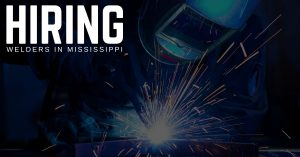 hiring Welders in West Point, Mississippi