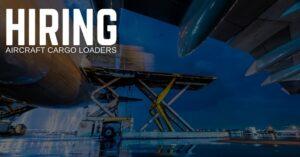 Aircraft Cargo Loader Jobs