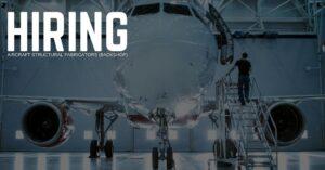 Aircraft Structural Fabricators(Backshop) Jobs