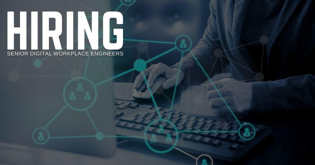 Senior Digital Workplace Engineer Jobs
