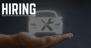 Senior Vehicle Regulations Engineer Jobs