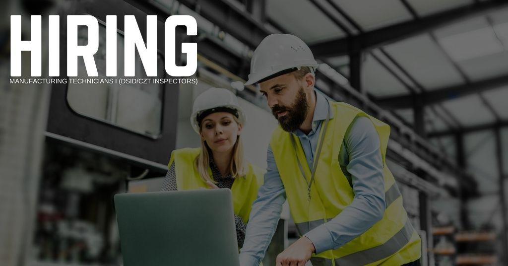 Manufacturing Technicians I (DSIDCZT Inspectors)