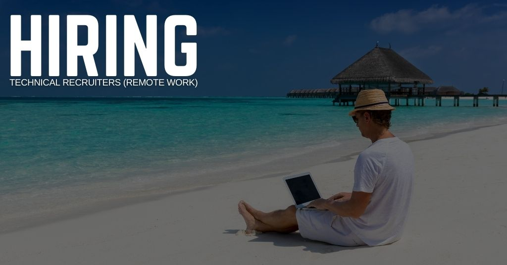 Technical Recruiters (Remote Work) (1)
