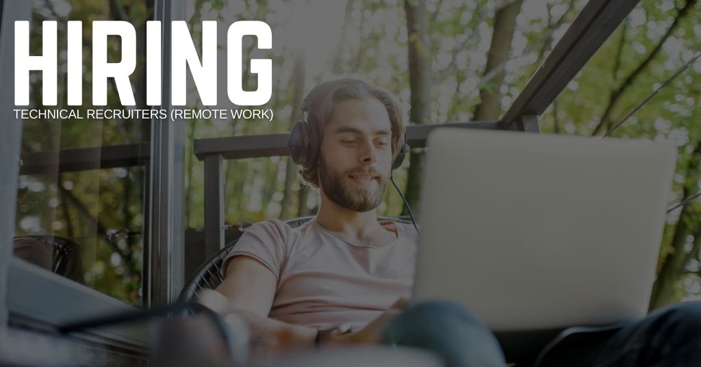 Technical Recruiters (Remote Work) (4)