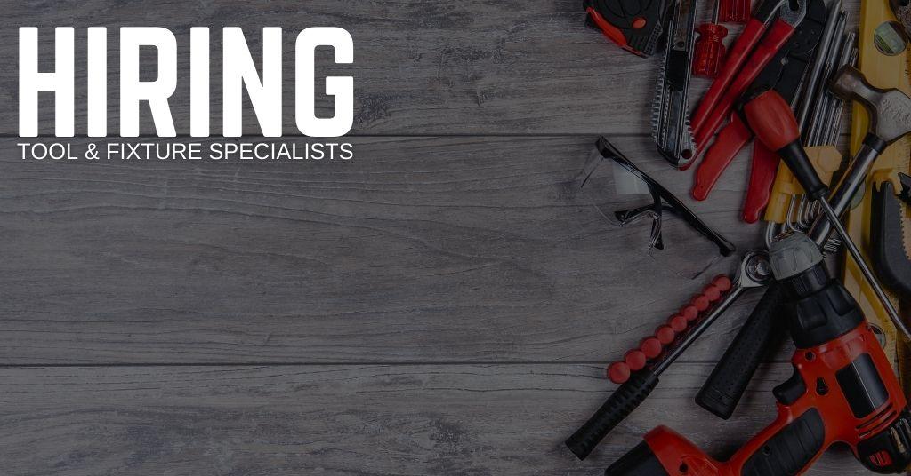 Tool & Fixture Specialist Jobs