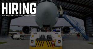 Aircraft Production Supervisor Jobs