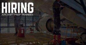 Aircraft Prep Trainee Jobs
