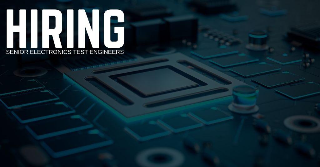 Senior Electronics Test Engineer Jobs