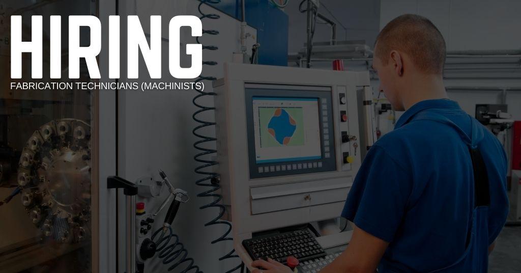 Fabrication Technicians (Machinists) Jobs
