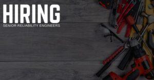 Senior Reliability Engineer Jobs